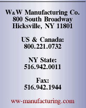 W&W Manufacturing, 800 South Broadway, Hicksville, NY 11801, 800.221.0732